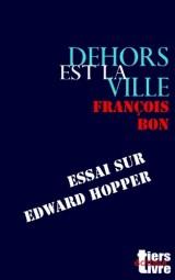 Dehors est la ville: essai sur Edward Hopper