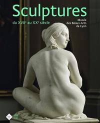 Sculptures du XVIIe au XXe siècle : Musée des Beaux-Arts de Lyon