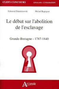 Le débat sur l'abolition de l'esclavage, Grande-Bretagne, 1787-1840