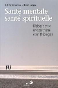 Santé mentale, santé spirituelle : Dialogue entre une psychiatre et un théologien