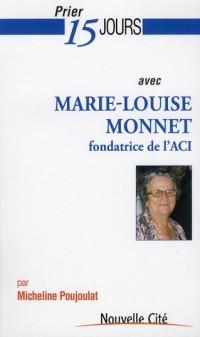 Prier 15 Jours avec Marie-Louise Monnet