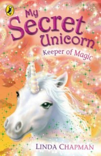 My Secret Unicorn: Keeper of Magic