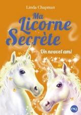 Ma licorne secrète - tome 06 : Un nouvel ami [Poche]