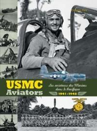 Usmc Aviators, les Aviateurs des Marines Dans le Pacifique 1941-1945