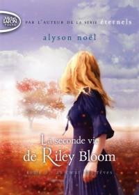 La seconde vie de Riley Bloom - tome 3 Au coeur des rêves (3)