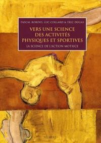 Vers une science des activités physiques et sportives : La science de l'action motrice