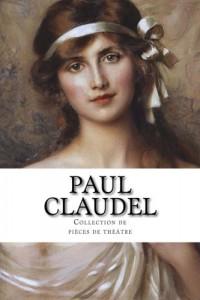 Paul Claudel, Collection de pièces de théâtre