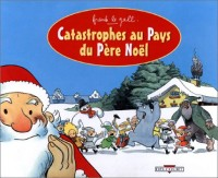 Catastrophes aux pays du père Noël : Le Gall