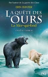 2. La quête des ours cycle II : La mer qui fond [Poche]