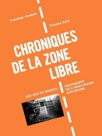 Chroniques de la zone libre, une vie de zad en zad
