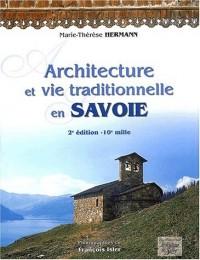 Architecture et vie traditionnelle en Savoie. 2ème édition