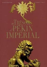 Les trésors du Pekin Impérial