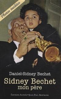 Sidney Bechet, mon père