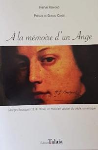 A la mémoire d'un ange - Georges Bousquet (1818-1854), un musicien catalan du siècle romantique