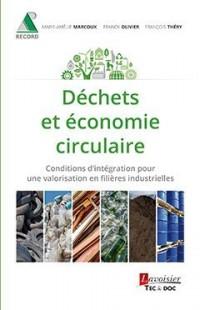 Déchets et économie circulaire : Consitions d'intégration pour une valorisation en filières industrielles