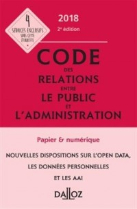 Code des relations entre le public et l'administration 2018, annoté et commenté - 2e éd.