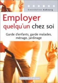 Employer quelqu'un chez soi : Garde d'enfants, garde malades, ménages, jardinage