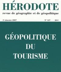 Hérodote, N° 127 : Géopolitique du tourisme