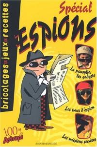Spécial espions : Bricolages, jeux, recettes