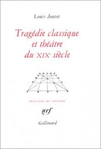 Tragédie classique et théâtre du XIXe siècle