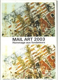 Mail art 2003 : Exposition, été 2003, Ventabren, VAC, Ventabren art contemporain