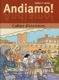 Andiamo, italien 1re année: cahier d'exercices