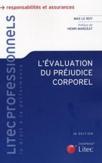 L'évaluation du préjudice corporel : Expertises - Principes - Indemnités