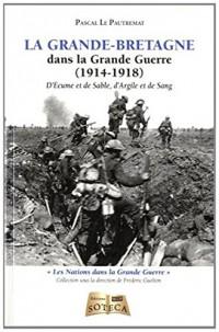 La Grande-Bretagne dans la Grande Guerre : D'écume et de sable, d'argile et de sang