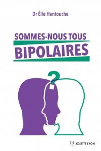 Sommes-nous tous bipolaires ?