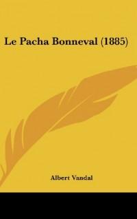Le Pacha Bonneval (1885)