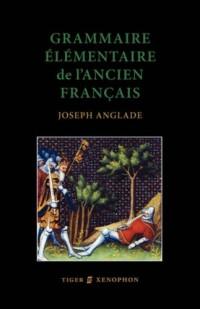 Grammaire Elementaire De L'ancien Francais