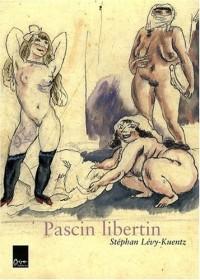 Pascin libertin : Coffret en 2 volumes