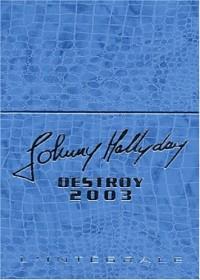 Destroy 2003, l'intégrale (Coffret bleu, imitation croco) : Autobiographie