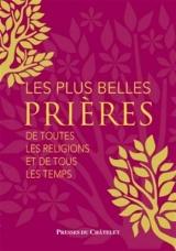 Les plus belles prières...: de toutes les religions et de tous les temps [Poche]