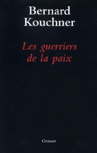 Les guerriers de la paix (Documents Français)