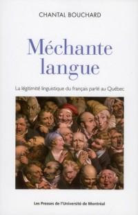 Mechante Langue. la Legitimite Linguistique du Français Parle au Quebec
