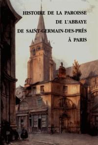 Histoire de la paroisse de l'Abbaye de St-Germain-des-Prés à Paris