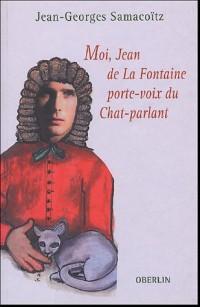 Moi, Jean de La Fontaine porte-voix du Chat-parlant