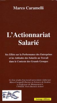 L'actionnariat salarié ses effets sur la performance des entreprises et les attitudes des salariés au travail dans le contexte des grands groupes
