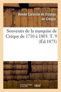 Souvenirs de la mise de crequy  t9  ed 1873