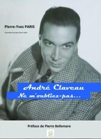 Andre Claveau, ne m'oubliez pas...