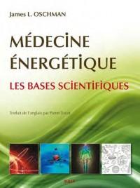 Médecine énergétique, les bases scientifiques