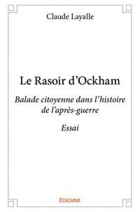 Le rasoir d'Ockham : Balade citoyenne dans l'histoire de l'après-guerre