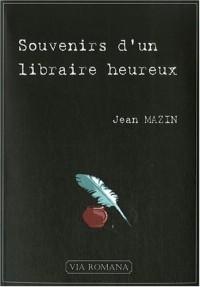 Souvenirs d'un libraire heureux