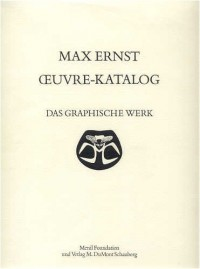 Max Ernst: Oeuvre-Katalog, 1906-1963, the Complete Paintings, Drawings, Sculpture, Frottages and Collages, FIVE (5) VOLUME SET [Catalogue Raisonné, Catalogue Raisonne, Catalog Raisonnee]