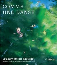 Les carnets du paysage, N° 13 : La danse