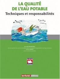 La Qualite de l'Eau Potable - Techniques et Responsabilites