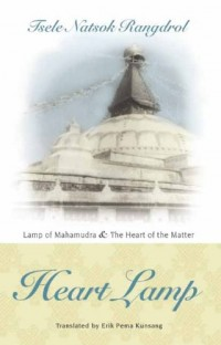 Heart Lamp: Lamp of Mahamudra and The Heart of the Matter