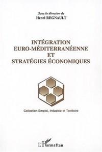 Intégration euro-méditerranéenne et stratégies économiques