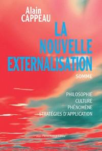 La nouvelle externalisation, somme. : Philosophie, culture, phénomène et stratégies dapplication